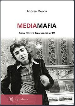 Mediamafia di Andrea Meccia
